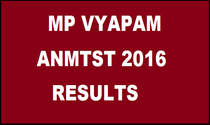 MP Vyapam ANMTST Results 2016 Declared| Check MPPEB ANM Result @ www.vyapam.nic.in