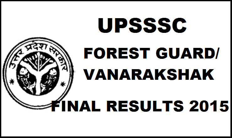 UPSSSC Forest Gurad Final Results 2015| Check Vanarakshak Results @ upsssc.gov.in