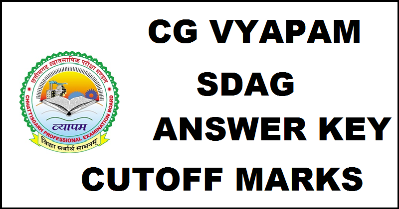 CG Vyapam SDAG Answer Key 2016 With Cut of Marks For 13th March Exam