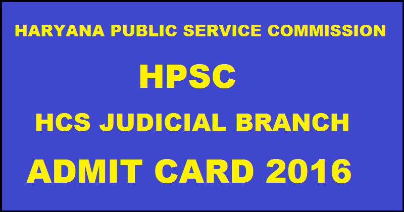 HPSC HCS Mains Admit Card 2016 Released| Download @ hcs.hpsconline.in For 14th April Exam