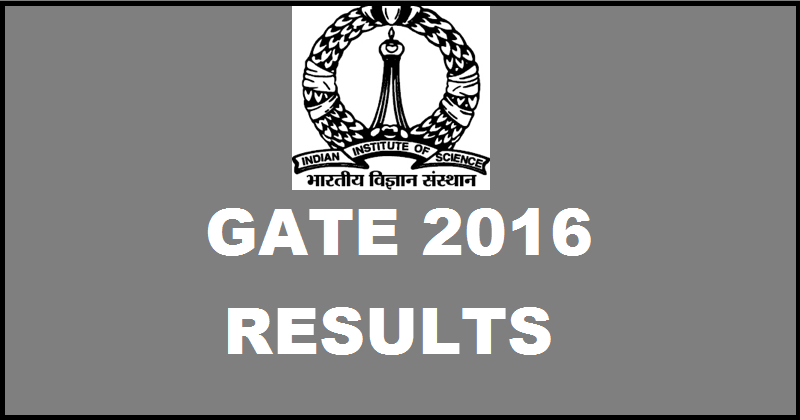 GATE 2016 Results To Be Declared on 19th March @ www.gate.iisc.ernet.in