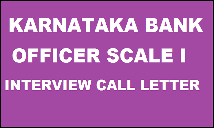 Karnataka Bank Interview Call Letter For Officer Scale I Released Download @ www.karnatakabank.com