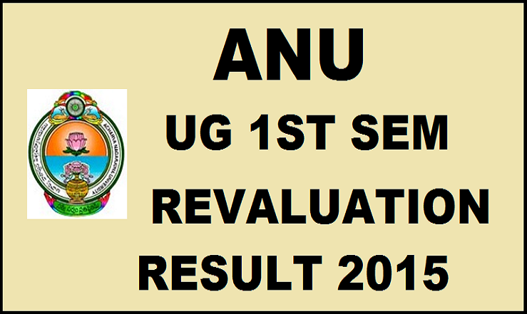 ANU UG 1st Sem October Results 2016 For Revaluation| Check Here @ anu.ac.in