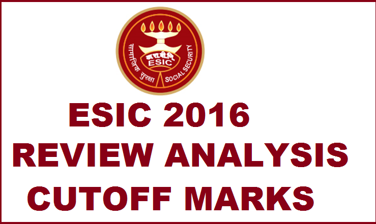 ESIC Review & Exam Analysis 2016 With Cutoff Marks Answer Key For UDC Steno Clerk MTS 18th March Exam