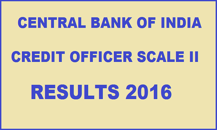 Central Bank of India Credit Officer Scale II Results 2016| Check Written Exam Results @ www.centralbankofindia.co.in