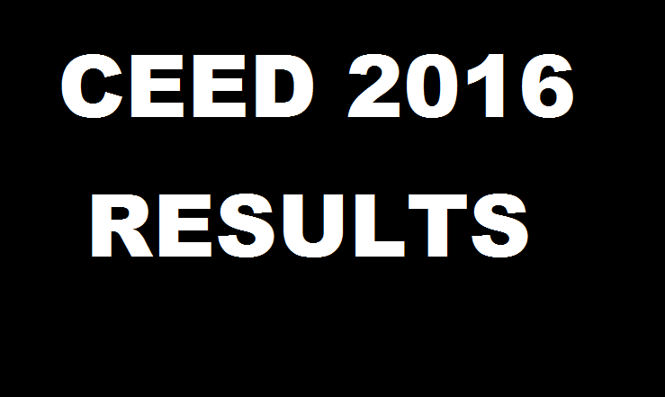 CEED 2016 Result Declared| Check Merit List & Download Score Card From 28th March