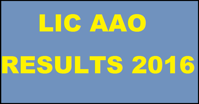 LIC AAO Results 2016 Declared  Check Shortlisted Candidates For Interview @ www.licindia.com