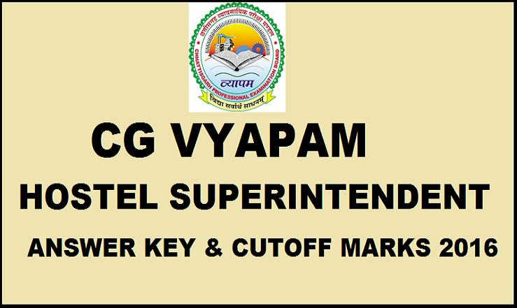 CG Vyapam Hostel Superintendent Answer Key 2016 With Cutoff Marks For Chatrawas Adhikshak 3rd April Exam