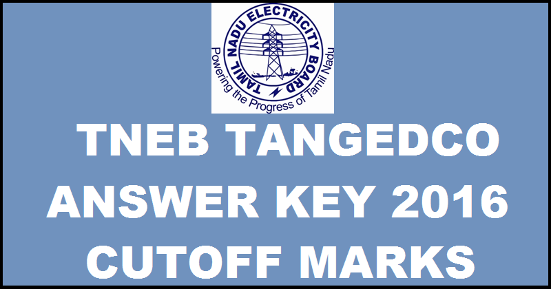 TNEB TANGEDCO Answer Key 2016 With Cutoff Marks For 3rd April Exam