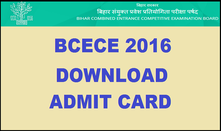 BCECE Admit Card 2016 Download For Stage I @ www.bceceadmission.nic.in