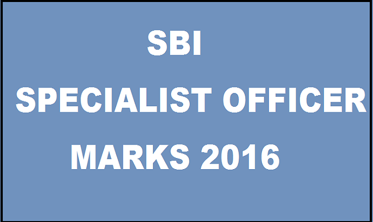 SBI Specialist Officer SO Marks 2016 Released Check @ www.sbi.co.in