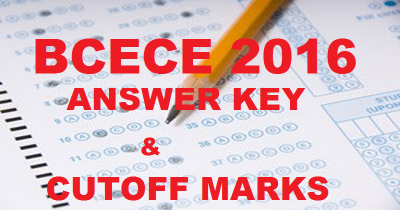 BCECE Answer Key 2016 For Stage I With Cutoff Marks For 7th April Exam