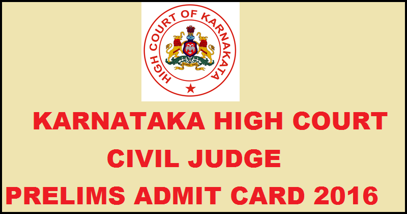Karnataka High Court Civil Judge Prelims Admit Card 2016| Download Here For 6th May Exam