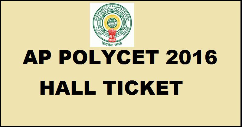 AP POLYCET Hall Ticket 2016 Download @ polycetap.nic.in For 27th April Exam