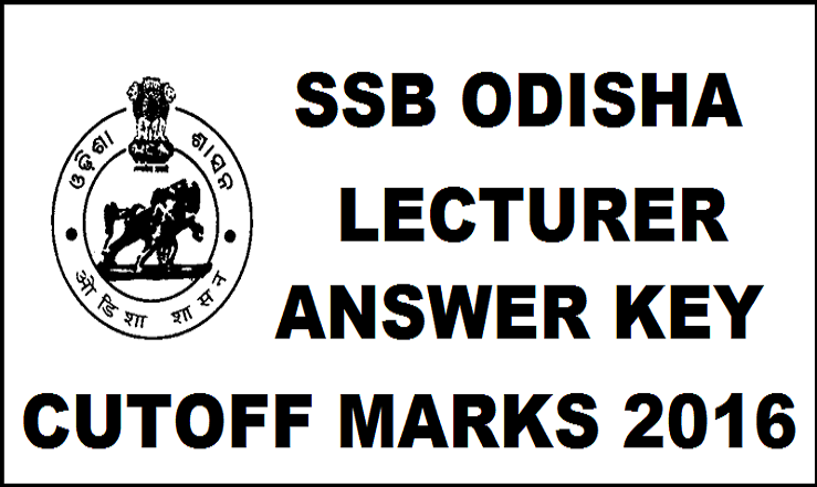SSB Odisha Lecturer Answer Key 2016 For 13th April Exam With Cutoff Marks