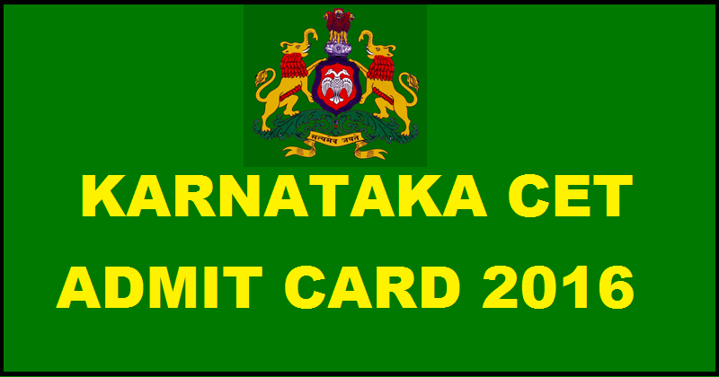 KCET Admit Card 2016| Download Karnataka CET Hall Ticket @ kea.kar.nic.in From Today