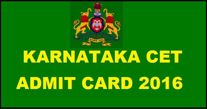 KCET Admit Card 2016| Download Karnataka CET Hall Ticket @ kea.kar.nic.in From Today