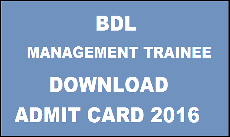 BDL Management Trainee Admit Card 2016 Out Download @ bdl.gov.in