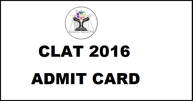 CLAT Admit Card 2016 Download @ clat.ac.in From 19th April