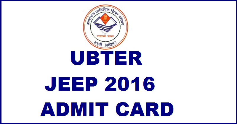 UBTER JEEP Admit Card 2016 Available Now| Download Polytechnic Hall Ticket @ ubtrgc.in