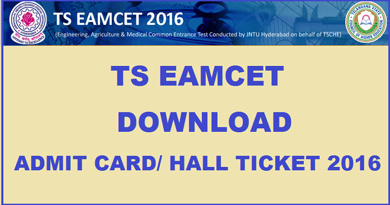 Telangana TS EAMCET Admit Card 2016 Hall Ticket Download @ www.tseamcet.in Now