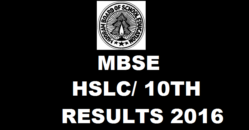 Mizoram Board MBSE HSLC 10th Results 2016 To Be Declared Today @ mbse.edu.in