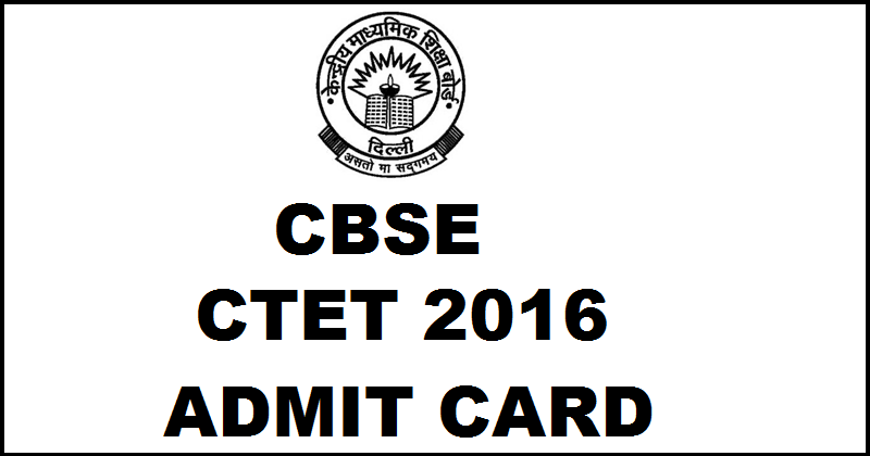 CBSE CTET Admit Card 2016 Hall Ticket Download For Haryana @ ctet.nic.in