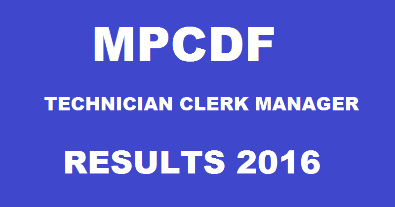 MP Vyapam MPCDF Technician Clerk Manager Results 2016 Declared | Check List of Selected Candidates @ www.vyapam.nic.in
