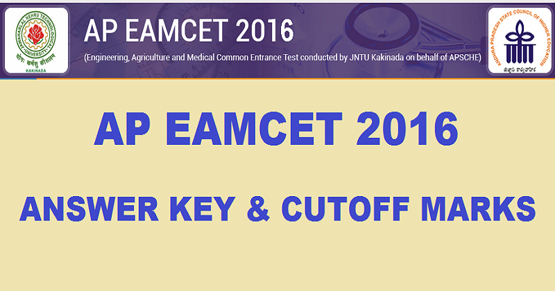 AP EAMCET Answer Key 2016 With Cutoff Marks For Engineering And Medical Exam @ www.apeamcet.org