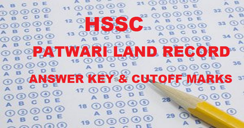 HSSC Patwari Answer Key 2016 For Land Record 1st May Exam With Cutoff Marks