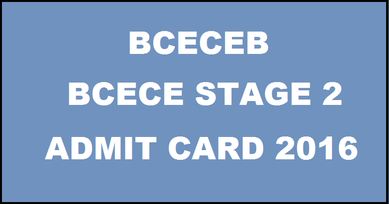 BCECE Stage 2 Admit Card 2016 Available Now| Download @ bceceboard.com For 15th May Exam