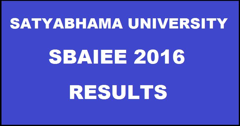 SBAIEE Results 2016 Declared| Sathyabama University Entrance Exam Result @ www.sathyabamauniversity.ac.in