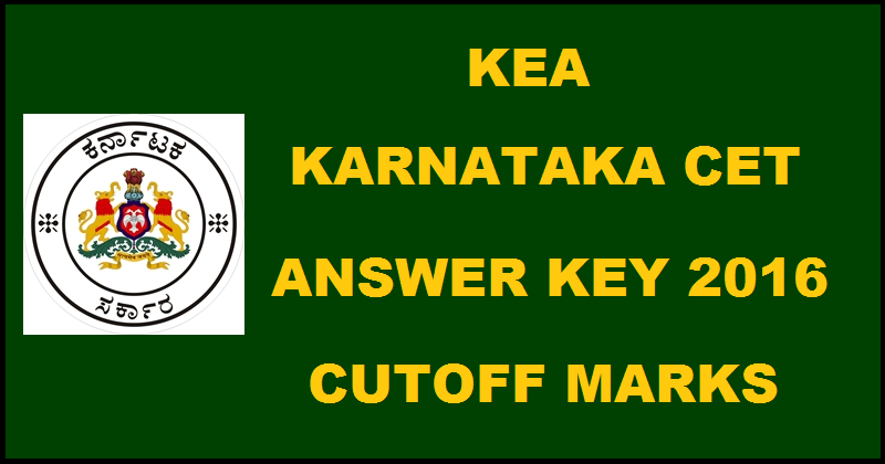 Karnataka CET Answer Key 2016 With Cutoff Marks For 4th And 5th May KCET Exam