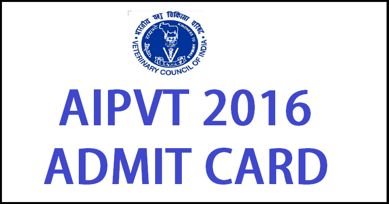 AIPVT Admit Card 2016 Hall Ticket Download @ aipvt.vci.nic.in