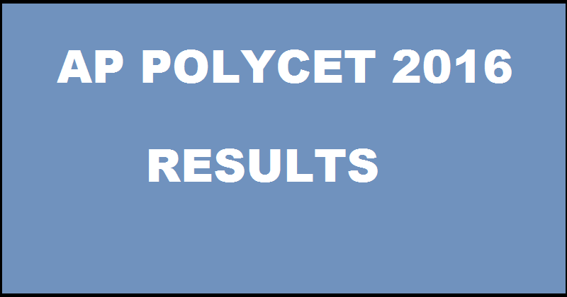 sbtetap.gov.in: AP POLYCET Results 2016 Rank Card To Be Declared Today @ www.manabadi.com