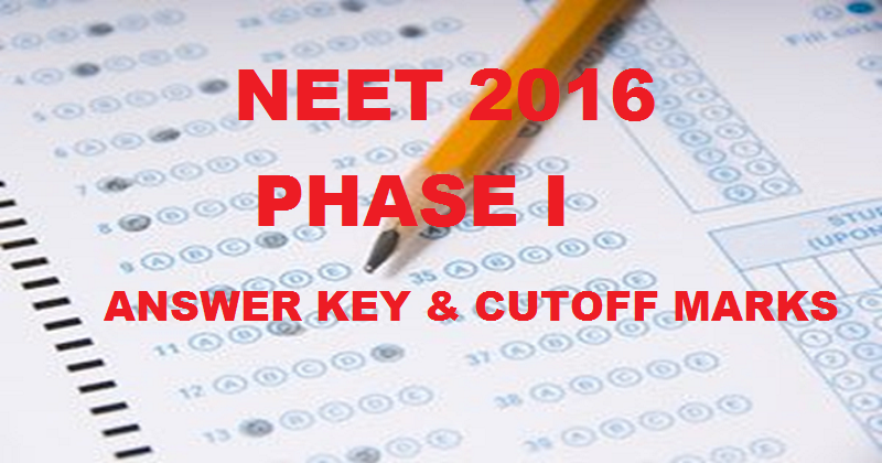 NEET Answer Key 2016 For Phase I| Download AIPMT Solution Sheet With Cutoff Marks