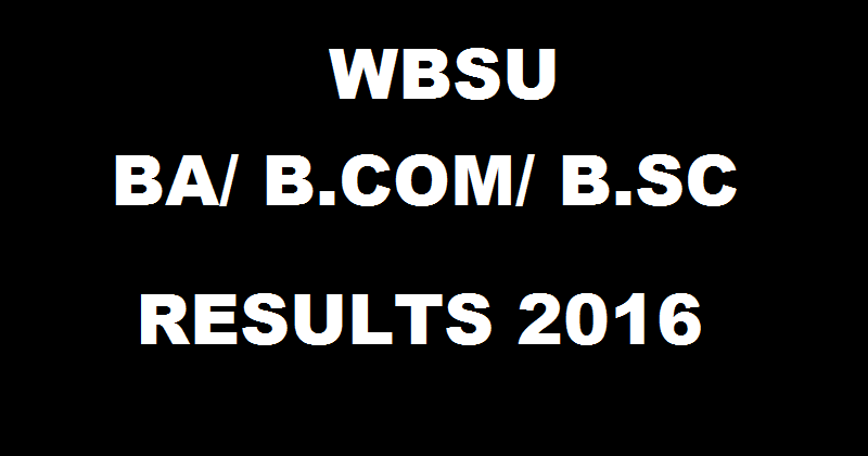 WBSU Results 2016 Declared For BA BSc BCom Hons Part III @ www.wbsubregistration.org