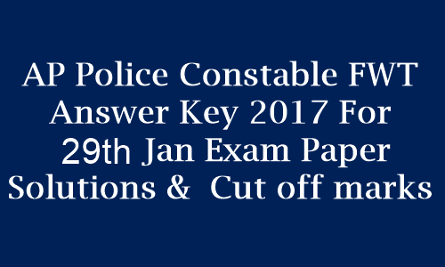 AP Police Constable FWT (Mains) Answer Key 2017 For 29th Jan Exam