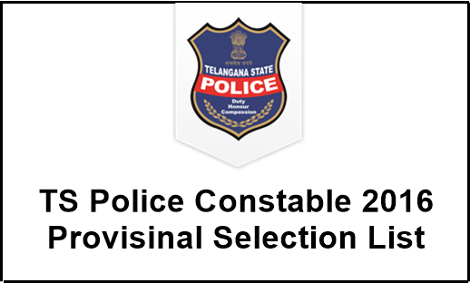 TS Police Constable 2016 Result, Provisinal Selection List