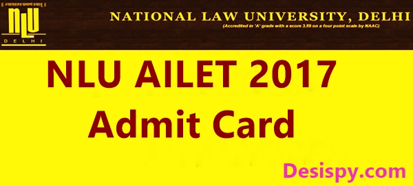 NLU Delhi AILET Admit Card 2017 Available