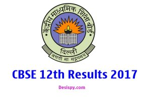 CBSE 12th Class Results 2017 Announced @ Cbseresults.nic.in – CBSE Plus Two Result (+2), School wise Marks Sheet