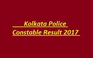 Kolkata Police Constable Result 2017 Merit List, Cutoff Marks – Download @ kprb.kolkatapolice.gov.in