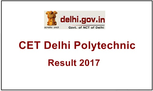 Delhi CET Polytechnic Results 2017 Release at 4 Pm Cetdelhi.nic.in - Download Merit List, Cutoff