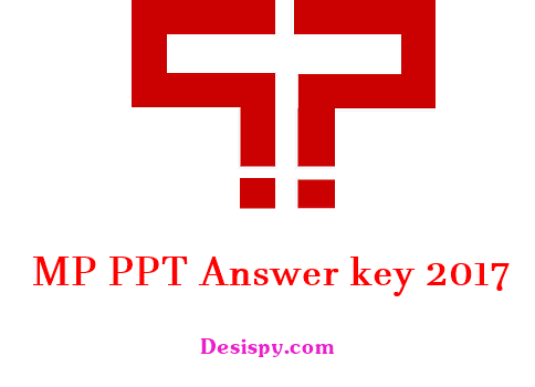 MP PPT Answer Key 2017