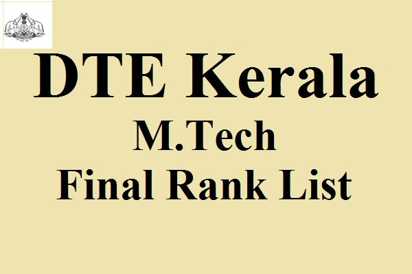 DTE Kerala M.Tech Final Rank List 2017
