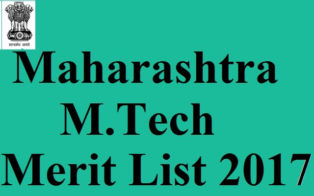 DTE Maharashtra M.Tech Merit List 2017 (Final) Released- Download @dtemaharashtra.gov.in