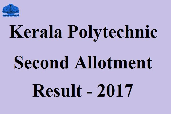 Kerala Polytechnic/Diploma 2nd Allotment Result 2017 Releasing Today – Check @ polyadmission.org