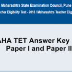 Maharashtra TET Answer Key 2018 for Paper 1 and Paper II (Set A, B, C, D) – Download @ mahatet.in