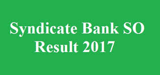 Syndicate Bank SO Results 2017 Cutoff Marks & Merit List for JMGS-I/MMGS-II Released - Download @ syndicatebank.in