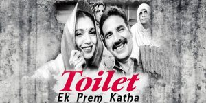 'Toilet: Ek Prem Katha' BO Collection Report – TEPK 7 Days BO Collections in India & Overseas